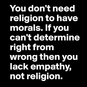 You-don-t-need-religion-to-have-morals-If-you-can
